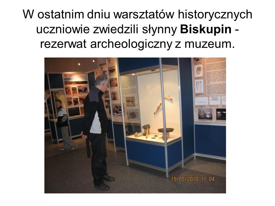 W ostatnim dniu warsztatów historycznych uczniowie zwiedzili słynny Biskupin - rezerwat archeologiczny z muzeum.