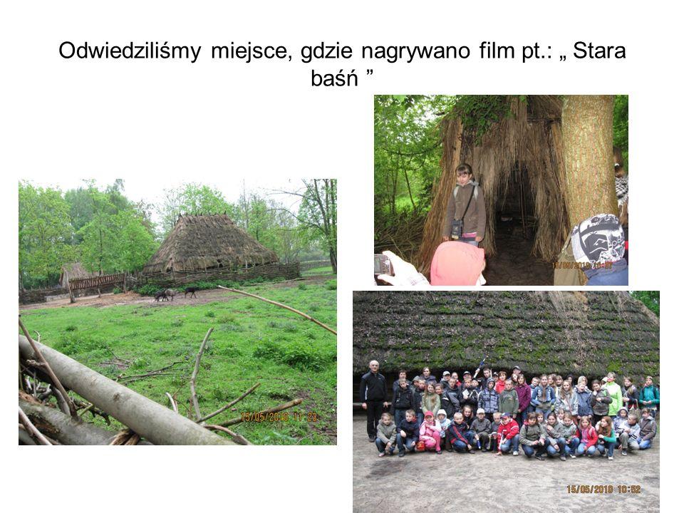 """Odwiedziliśmy miejsce, gdzie nagrywano film pt.: """" Stara baśń"""