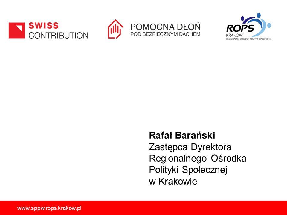 www.sppw.rops.krakow.pl Rafał Barański Zastępca Dyrektora Regionalnego Ośrodka Polityki Społecznej w Krakowie