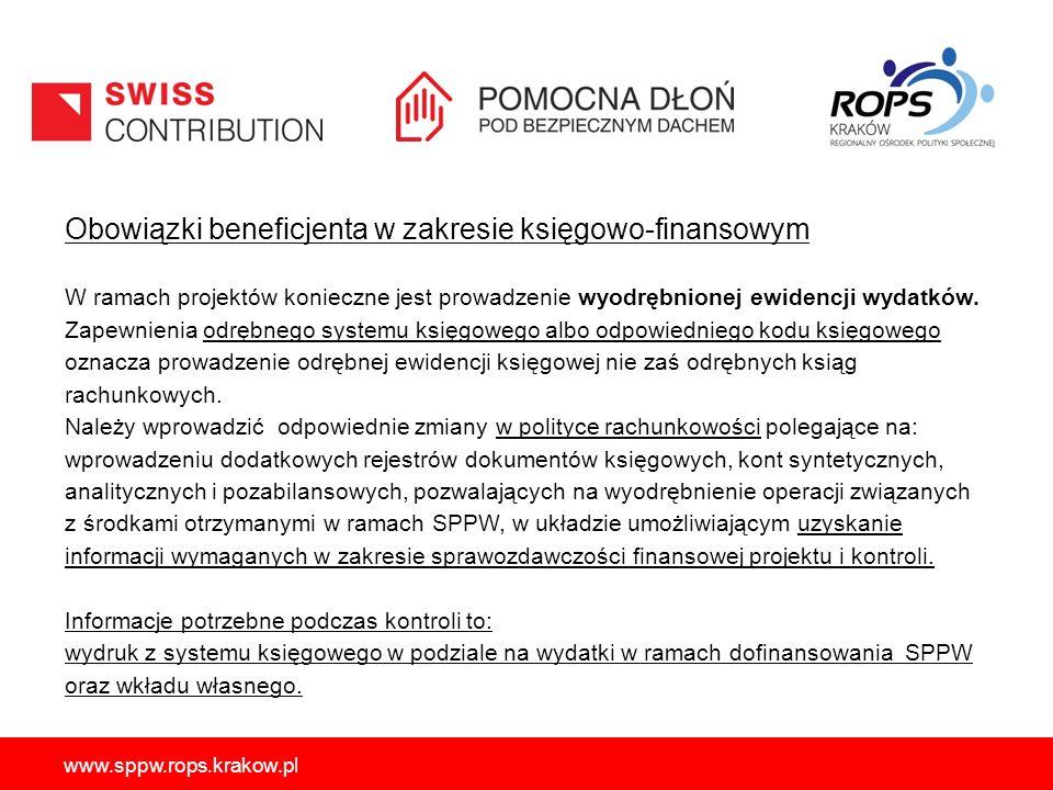 www.sppw.rops.krakow.pl Obowiązki beneficjenta w zakresie księgowo-finansowym W ramach projektów konieczne jest prowadzenie wyodrębnionej ewidencji wydatków.