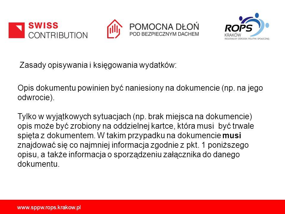 www.sppw.rops.krakow.pl Zasady opisywania i księgowania wydatków: Opis dokumentu powinien być naniesiony na dokumencie (np. na jego odwrocie). Tylko w