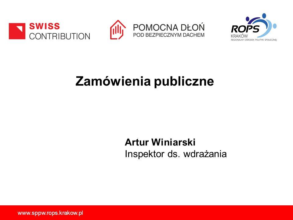 www.sppw.rops.krakow.pl Zamówienia publiczne Artur Winiarski Inspektor ds. wdrażania