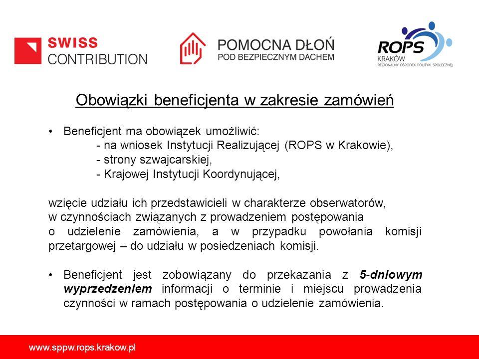 www.sppw.rops.krakow.pl Obowiązki beneficjenta w zakresie zamówień Beneficjent ma obowiązek umożliwić: - na wniosek Instytucji Realizującej (ROPS w Krakowie), - strony szwajcarskiej, - Krajowej Instytucji Koordynującej, wzięcie udziału ich przedstawicieli w charakterze obserwatorów, w czynnościach związanych z prowadzeniem postępowania o udzielenie zamówienia, a w przypadku powołania komisji przetargowej – do udziału w posiedzeniach komisji.