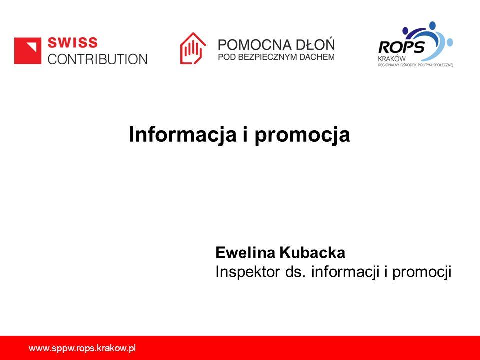 www.sppw.rops.krakow.pl Informacja i promocja Ewelina Kubacka Inspektor ds. informacji i promocji