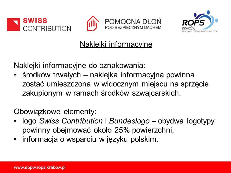 Naklejki informacyjne Naklejki informacyjne do oznakowania: środków trwałych – naklejka informacyjna powinna zostać umieszczona w widocznym miejscu na sprzęcie zakupionym w ramach środków szwajcarskich.