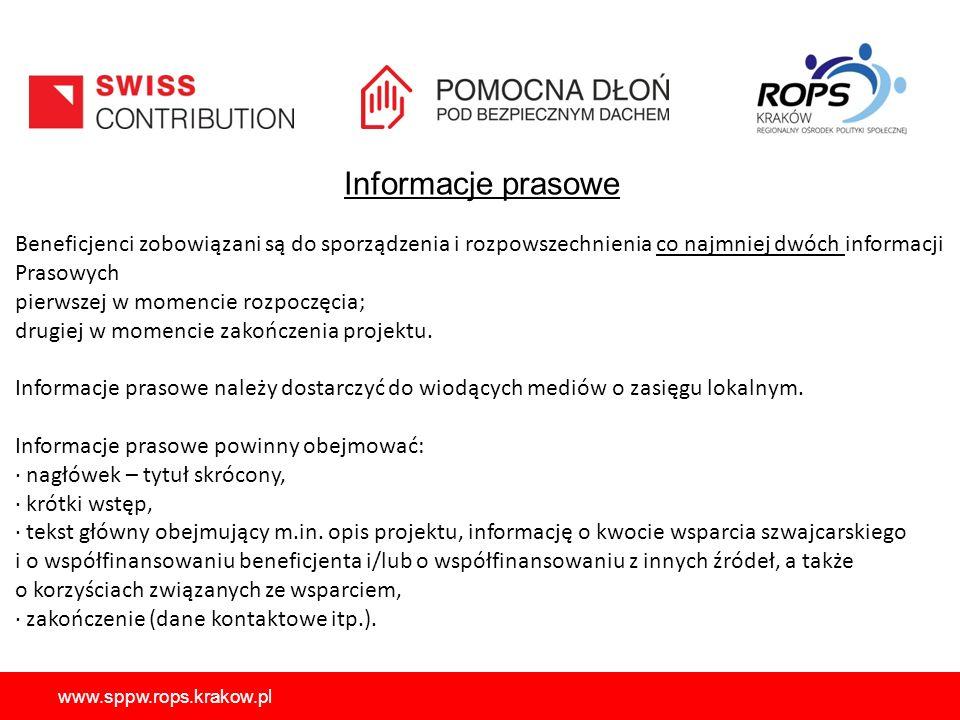 Informacje prasowe www.sppw.rops.krakow.pl Beneficjenci zobowiązani są do sporządzenia i rozpowszechnienia co najmniej dwóch informacji Prasowych pierwszej w momencie rozpoczęcia; drugiej w momencie zakończenia projektu.
