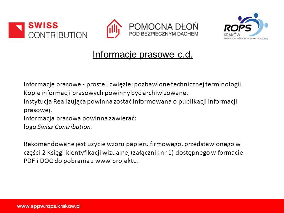 Informacje prasowe c.d. www.sppw.rops.krakow.pl Informacje prasowe - proste i zwięzłe; pozbawione technicznej terminologii. Kopie informacji prasowych