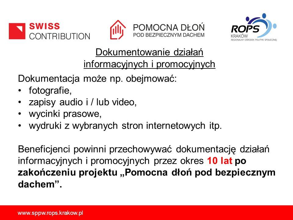 Dokumentowanie działań informacyjnych i promocyjnych Dokumentacja może np. obejmować: fotografie, zapisy audio i / lub video, wycinki prasowe, wydruki