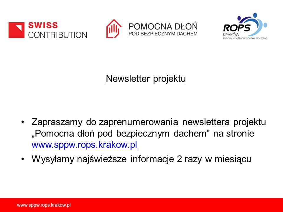 """Newsletter projektu Zapraszamy do zaprenumerowania newslettera projektu """"Pomocna dłoń pod bezpiecznym dachem na stronie www.sppw.rops.krakow.pl www.sppw.rops.krakow.pl Wysyłamy najświeższe informacje 2 razy w miesiącu"""
