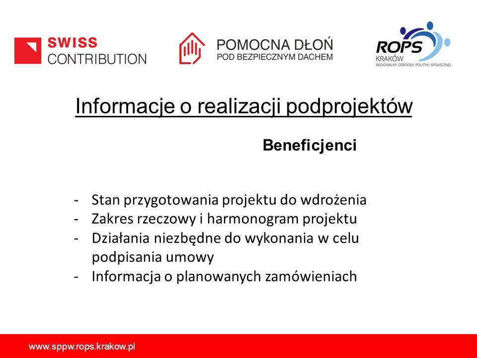 Informacje o realizacji podprojektów Beneficjenci -Stan przygotowania projektu do wdrożenia -Zakres rzeczowy i harmonogram projektu -Działania niezbędne do wykonania w celu podpisania umowy -Informacja o planowanych zamówieniach