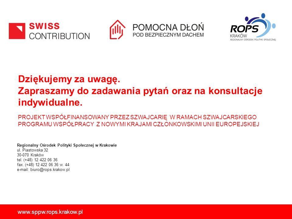 Dziękujemy za uwagę. Zapraszamy do zadawania pytań oraz na konsultacje indywidualne. Regionalny Ośrodek Polityki Społecznej w Krakowie ul. Piastowska
