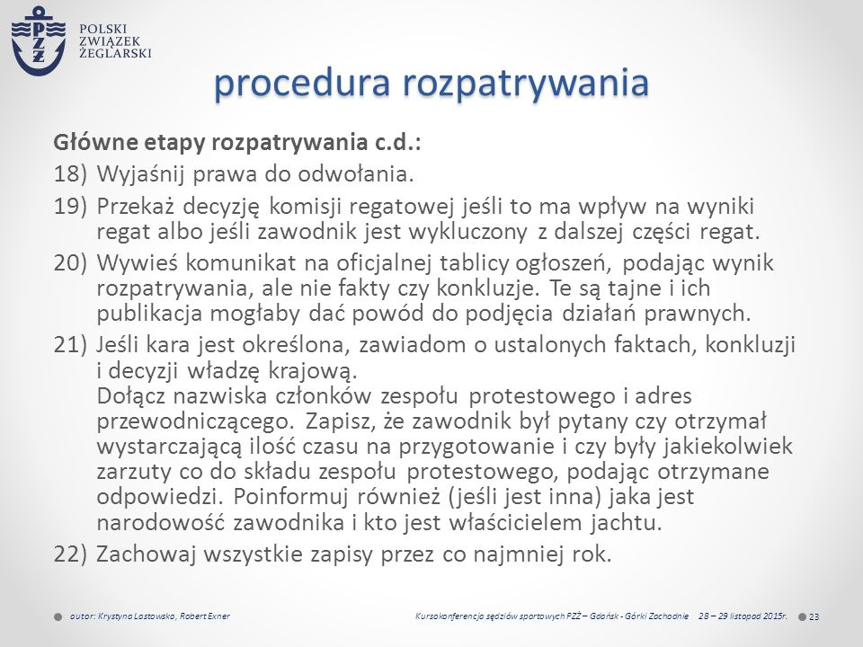 procedura rozpatrywania Główne etapy rozpatrywania c.d.: 18)Wyjaśnij prawa do odwołania.