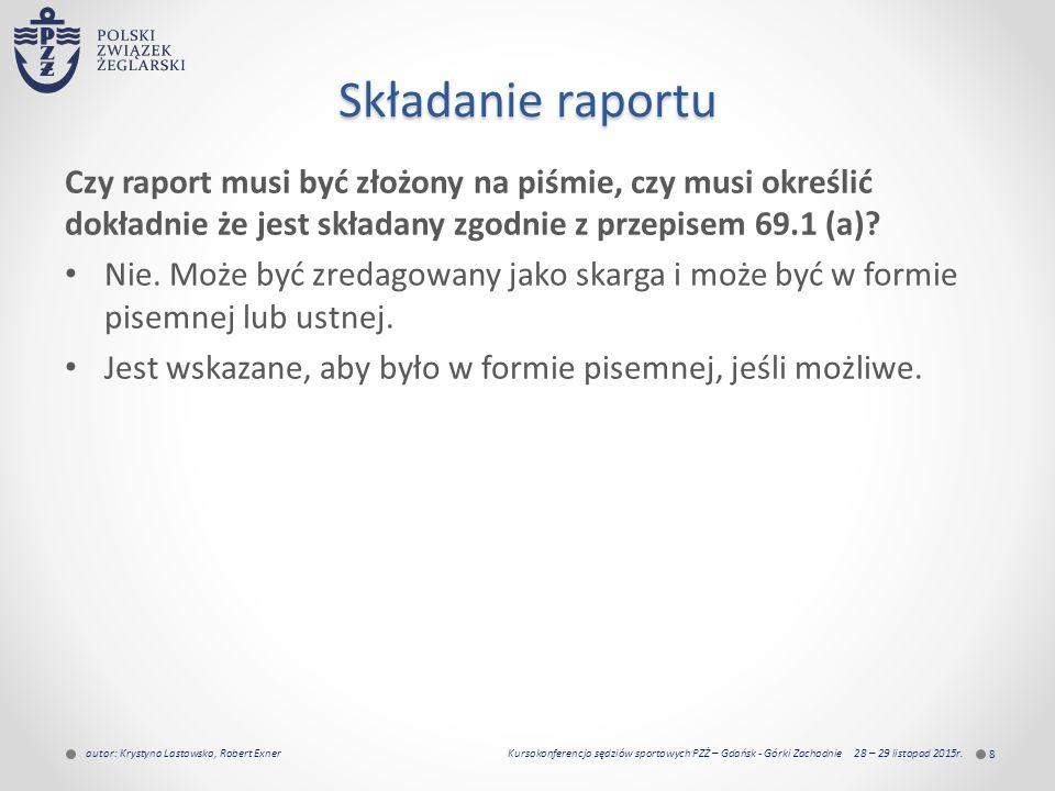 Składanie raportu Czy raport musi być złożony na piśmie, czy musi określić dokładnie że jest składany zgodnie z przepisem 69.1 (a).