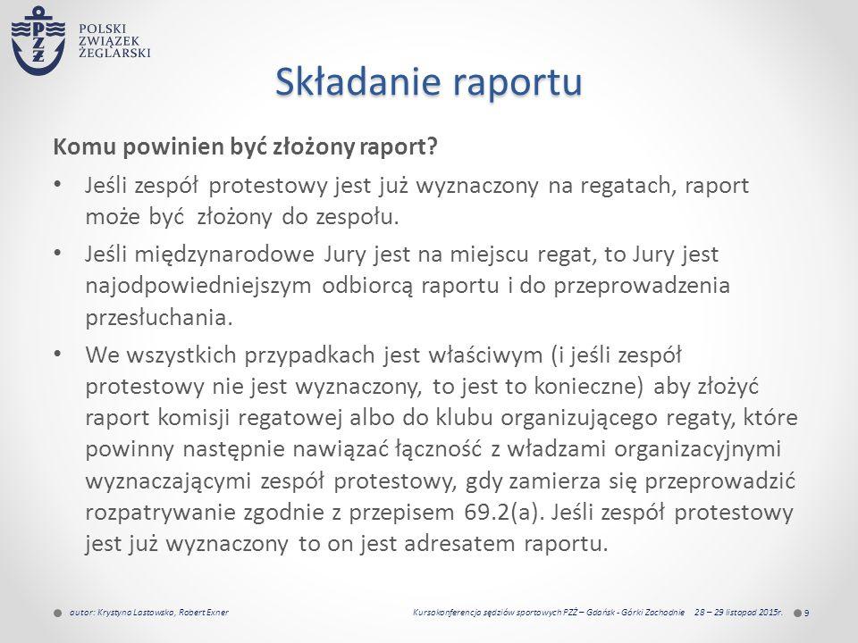 Składanie raportu Komu powinien być złożony raport.