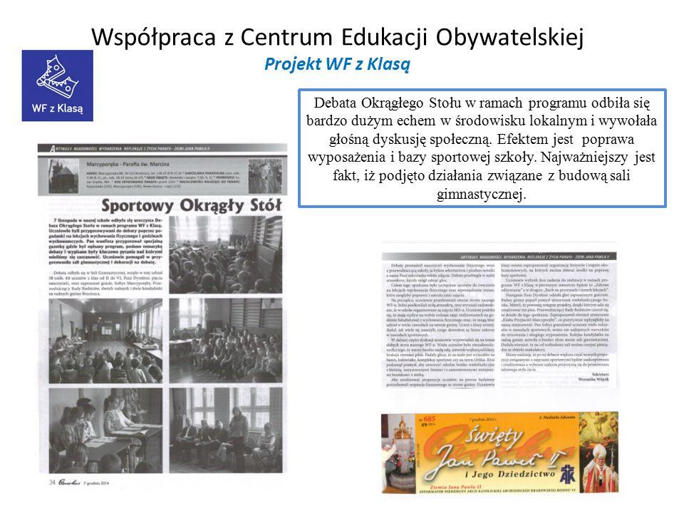 Współpraca z Centrum Edukacji Obywatelskiej Projekt WF z Klasą Debata Okrągłego Stołu w ramach programu odbiła się bardzo dużym echem w środowisku lokalnym i wywołała głośną dyskusję społeczną.