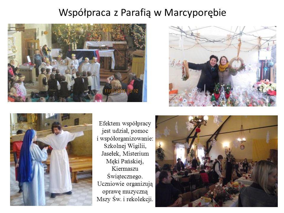 Współpraca z Parafią w Marcyporębie Efektem współpracy jest udział, pomoc i współorganizowanie: Szkolnej Wigilii, Jasełek, Misterium Męki Pańskiej, Kiermaszu Świątecznego.