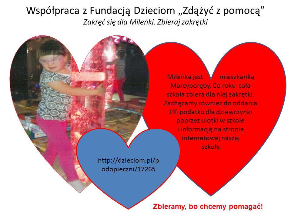 """Współpraca z Fundacją Dzieciom """"Zdążyć z pomocą Zakręć się dla Mileńki."""