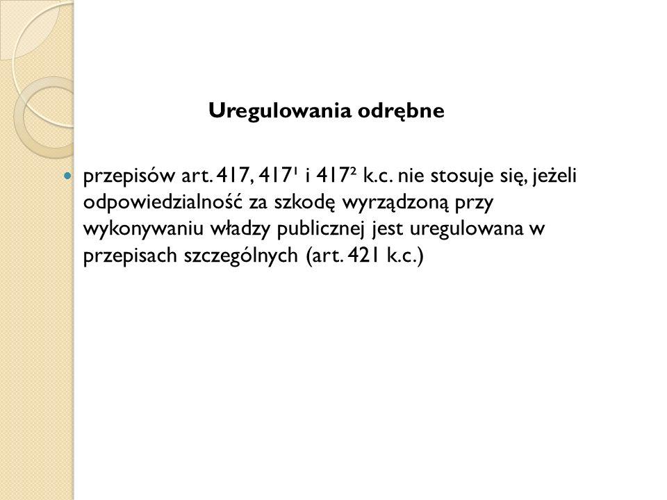 Uregulowania odrębne przepisów art. 417, 417¹ i 417² k.c.