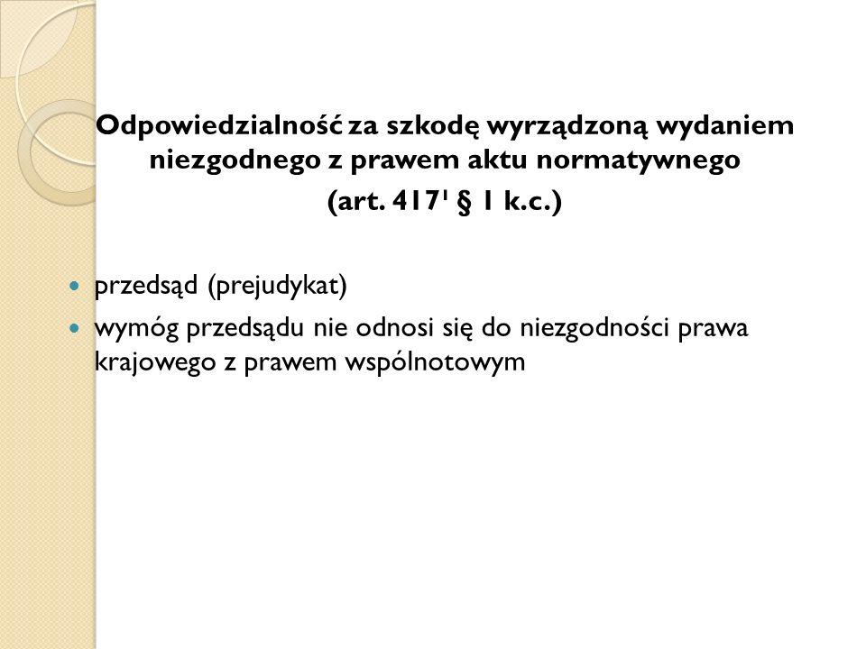 Odpowiedzialność za szkodę wyrządzoną wydaniem niezgodnego z prawem aktu normatywnego (art.