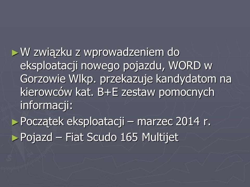 ► W związku z wprowadzeniem do eksploatacji nowego pojazdu, WORD w Gorzowie Wlkp. przekazuje kandydatom na kierowców kat. B+E zestaw pomocnych informa