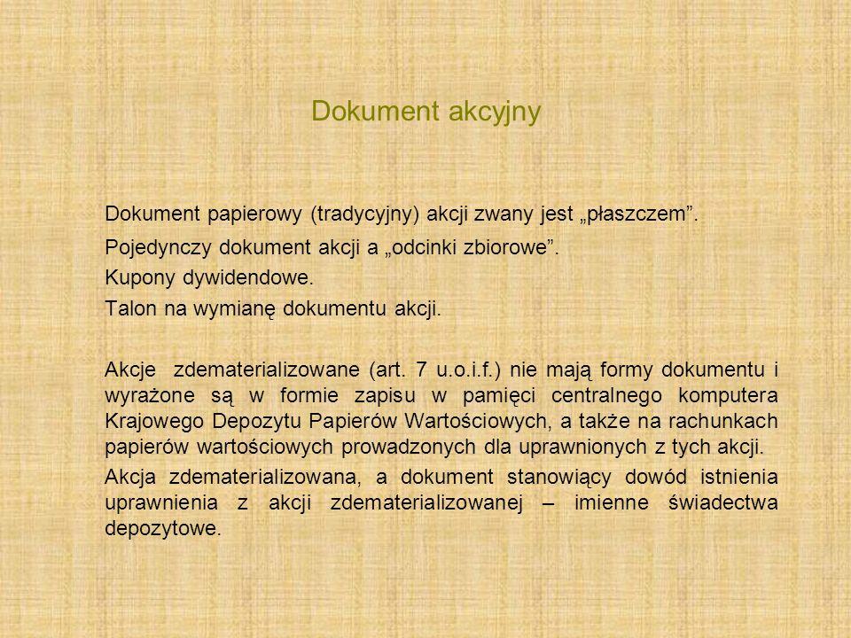 """Dokument akcyjny Dokument papierowy (tradycyjny) akcji zwany jest """"płaszczem"""". Pojedynczy dokument akcji a """"odcinki zbiorowe"""". Kupony dywidendowe. Tal"""