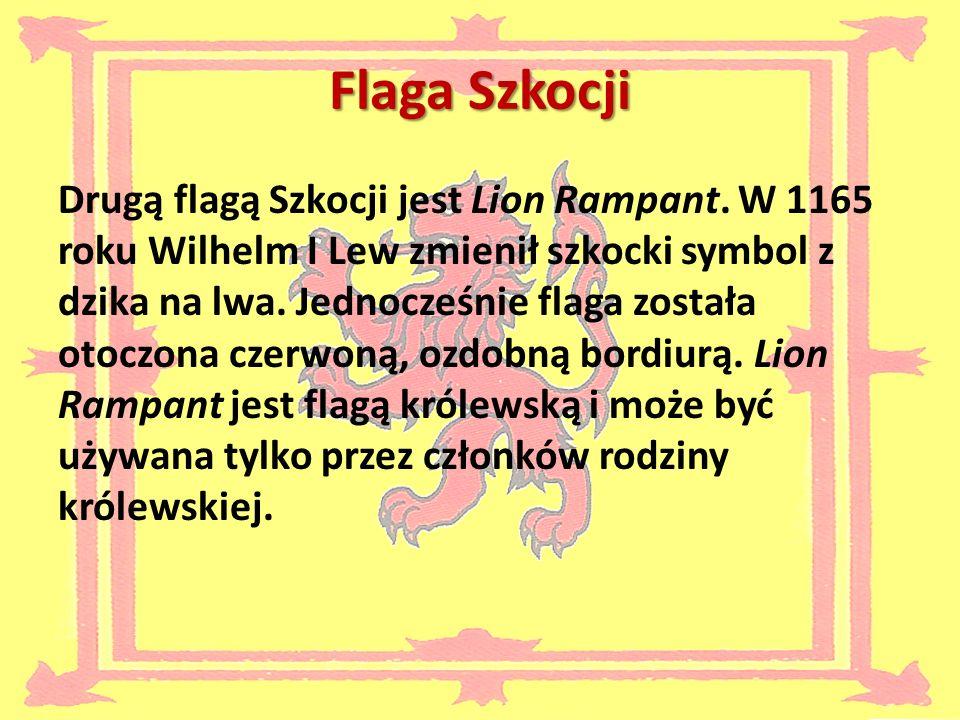 Flaga Szkocji Drugą flagą Szkocji jest Lion Rampant.