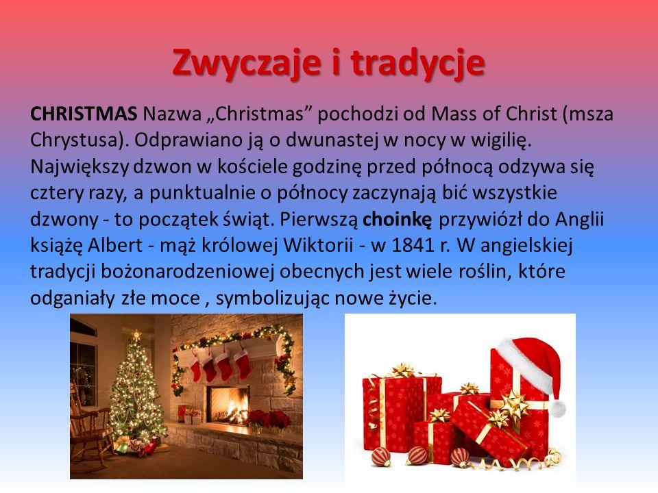 """CHRISTMAS Nazwa """"Christmas pochodzi od Mass of Christ (msza Chrystusa)."""