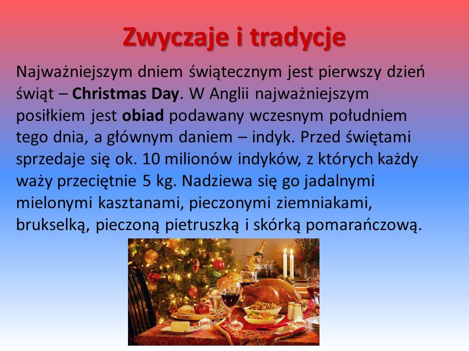 Najważniejszym dniem świątecznym jest pierwszy dzień świąt – Christmas Day.