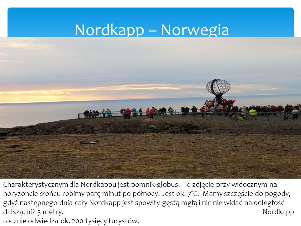 Nordkapp – Norwegia Charakterystycznym dla Nordkappu jest pomnik-globus.