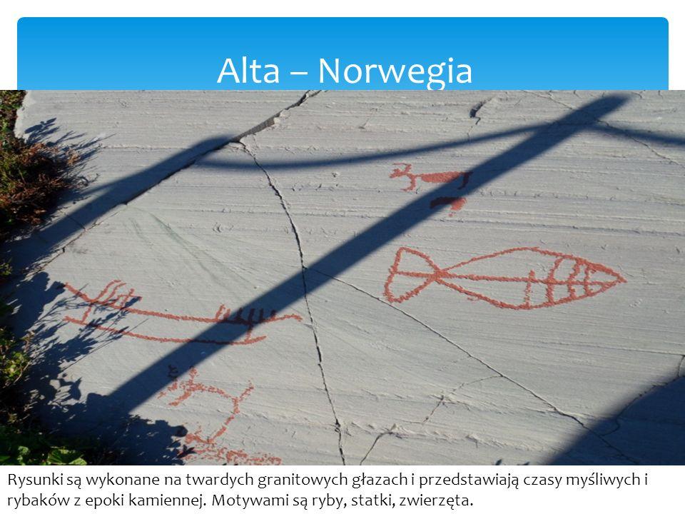 Alta – Norwegia Rysunki są wykonane na twardych granitowych głazach i przedstawiają czasy myśliwych i rybaków z epoki kamiennej.