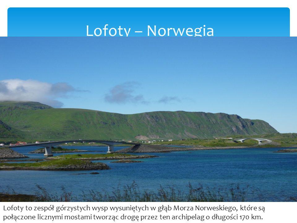 Lofoty – Norwegia Lofoty to zespół górzystych wysp wysuniętych w głąb Morza Norweskiego, które są połączone licznymi mostami tworząc drogę przez ten archipelag o długości 170 km.