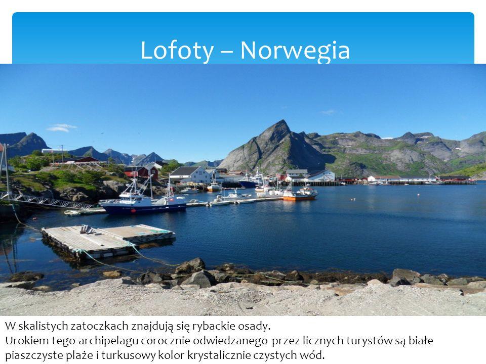 Lofoty – Norwegia W skalistych zatoczkach znajdują się rybackie osady.