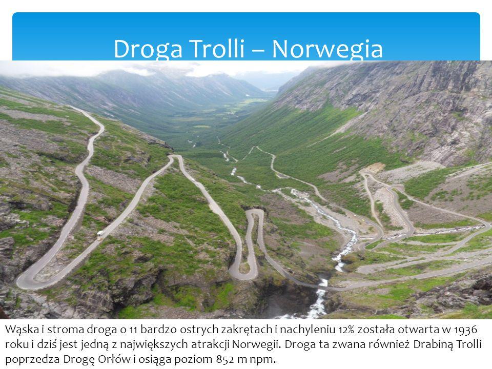 Droga Trolli – Norwegia Wąska i stroma droga o 11 bardzo ostrych zakrętach i nachyleniu 12% została otwarta w 1936 roku i dziś jest jedną z największych atrakcji Norwegii.
