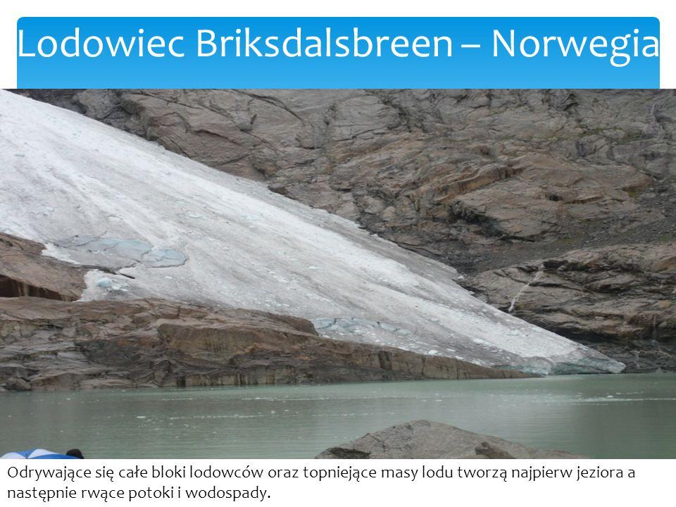 Lodowiec Briksdalsbreen – Norwegia Odrywające się całe bloki lodowców oraz topniejące masy lodu tworzą najpierw jeziora a następnie rwące potoki i wodospady.