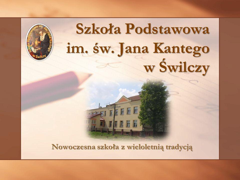 Szkoła Podstawowa im. św. Jana Kantego w Świlczy Nowoczesna szkoła z wieloletnią tradycją