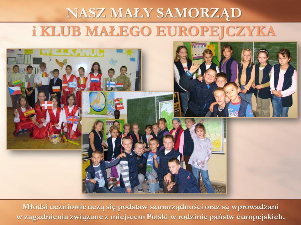 Młodsi uczniowie uczą się podstaw samorządności oraz są wprowadzani w zagadnienia związane z miejscem Polski w rodzinie państw europejskich. NASZ MAŁY