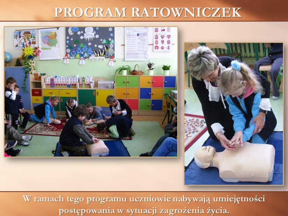 PROGRAM RATOWNICZEK W ramach tego programu uczniowie nabywają umiejętności postępowania w sytuacji zagrożenia życia.