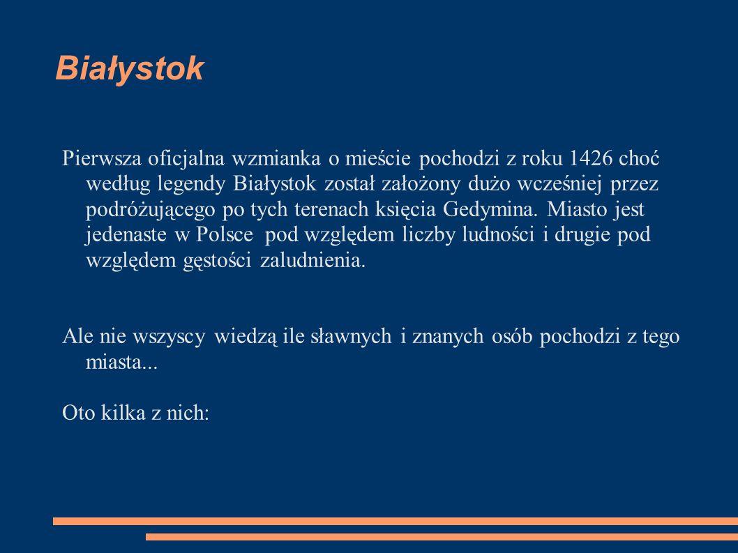 Białystok Pierwsza oficjalna wzmianka o mieście pochodzi z roku 1426 choć według legendy Białystok został założony dużo wcześniej przez podróżującego