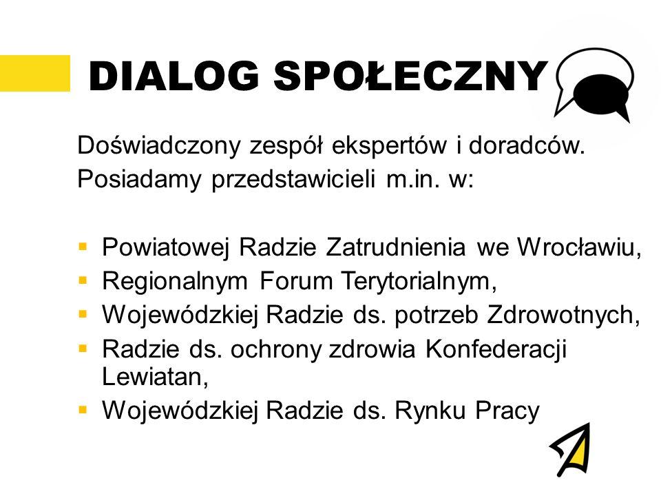 DIALOG SPOŁECZNY Doświadczony zespół ekspertów i doradców.
