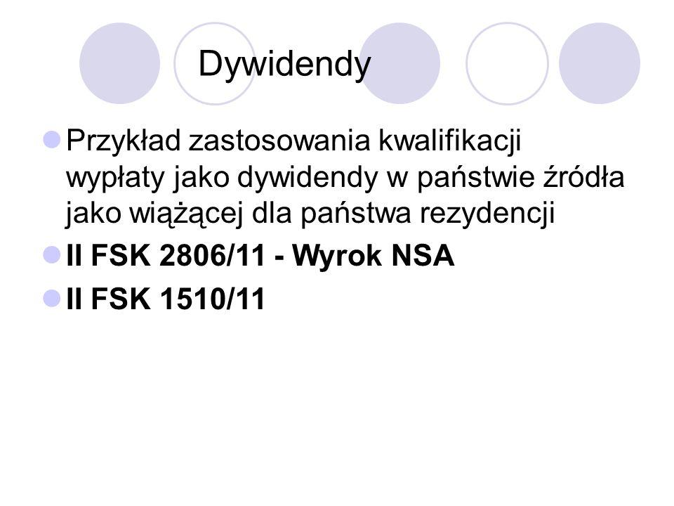 Dywidendy Przykład zastosowania kwalifikacji wypłaty jako dywidendy w państwie źródła jako wiążącej dla państwa rezydencji II FSK 2806/11 - Wyrok NSA II FSK 1510/11