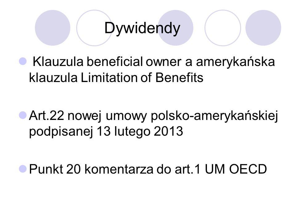 Dywidendy Klauzula beneficial owner a amerykańska klauzula Limitation of Benefits Art.22 nowej umowy polsko-amerykańskiej podpisanej 13 lutego 2013 Punkt 20 komentarza do art.1 UM OECD