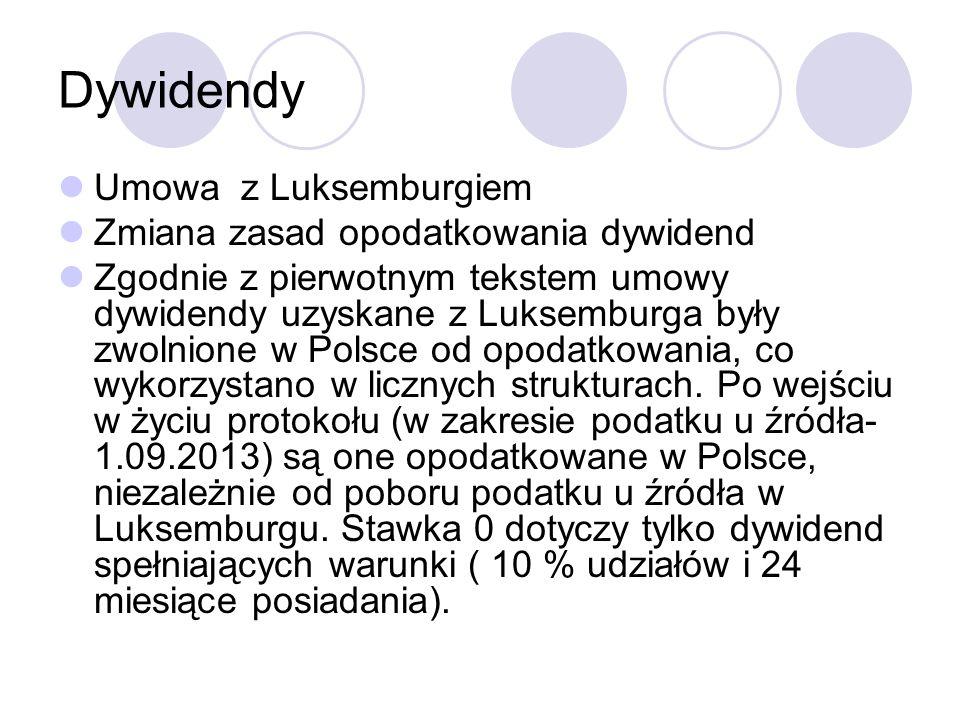 Dywidendy Umowa z Luksemburgiem Zmiana zasad opodatkowania dywidend Zgodnie z pierwotnym tekstem umowy dywidendy uzyskane z Luksemburga były zwolnione w Polsce od opodatkowania, co wykorzystano w licznych strukturach.