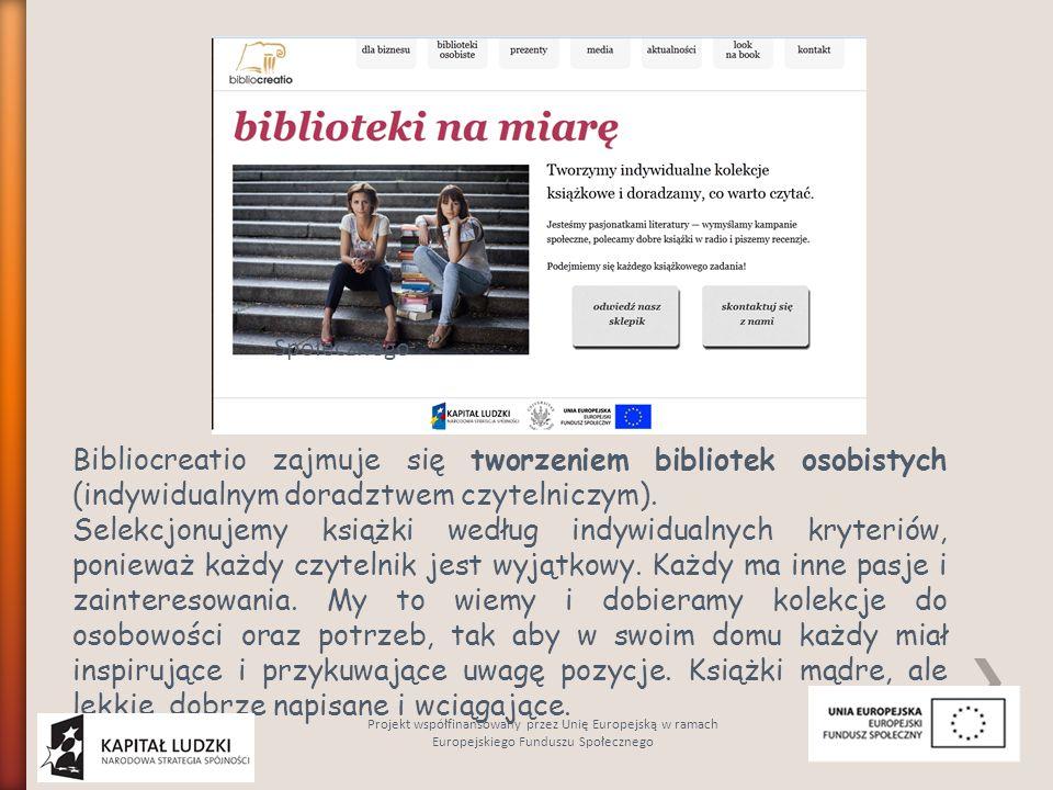 Bibliocreatio zajmuje się tworzeniem bibliotek osobistych (indywidualnym doradztwem czytelniczym).