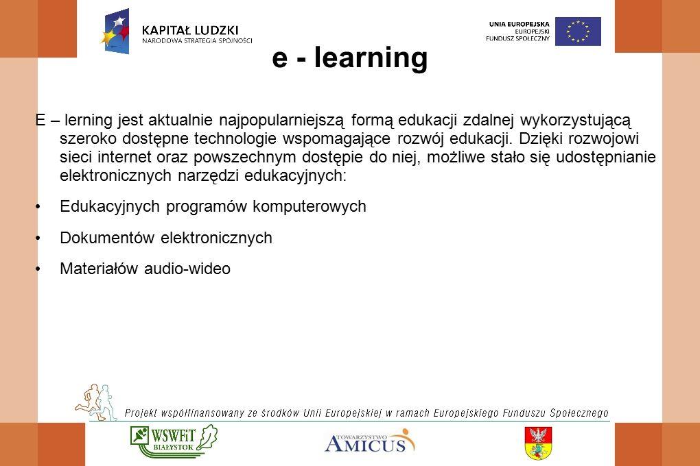 e - learning E – lerning jest aktualnie najpopularniejszą formą edukacji zdalnej wykorzystującą szeroko dostępne technologie wspomagające rozwój edukacji.