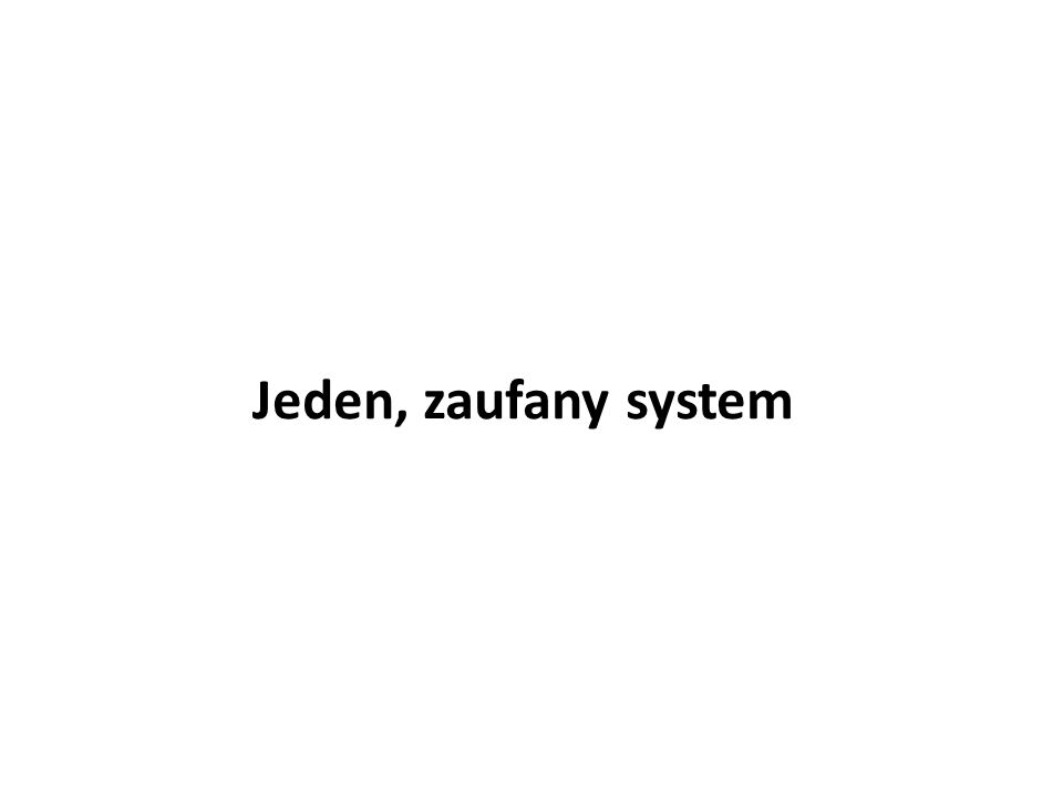 Jeden, zaufany system