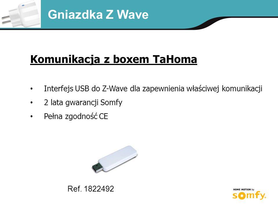 Komunikacja z boxem TaHoma Interfejs USB do Z-Wave dla zapewnienia właściwej komunikacji 2 lata gwarancji Somfy Pełna zgodność CE Ref.