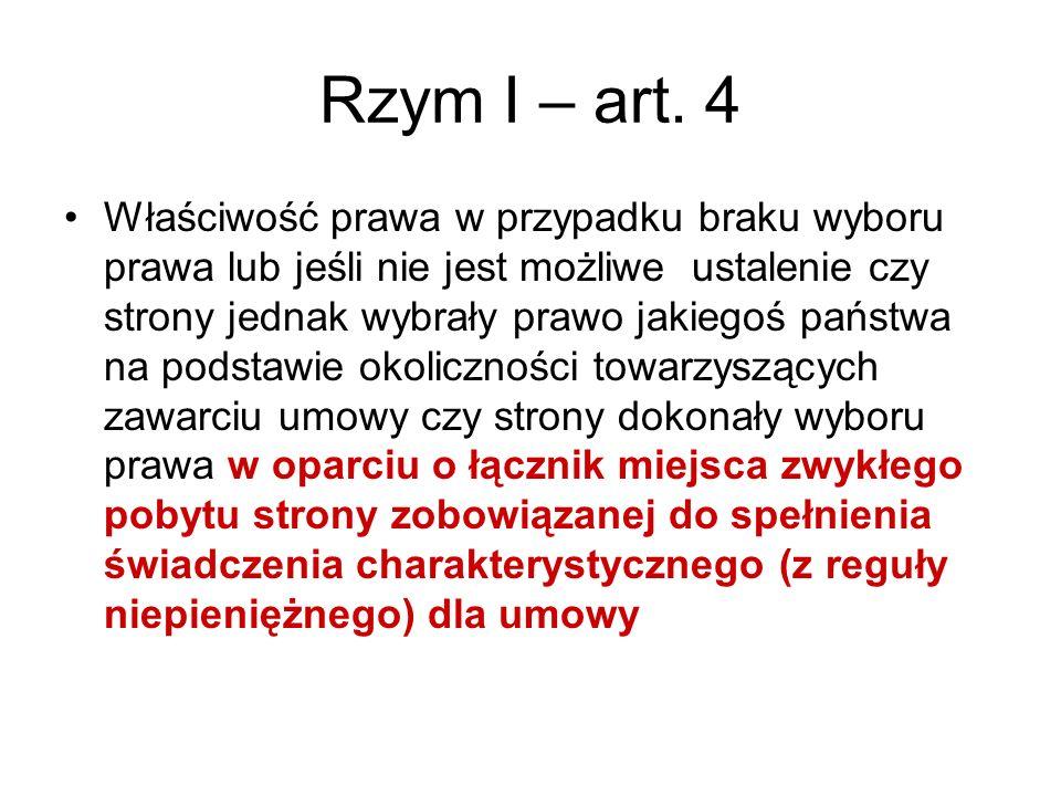 Rzym I – art. 4 Właściwość prawa w przypadku braku wyboru prawa lub jeśli nie jest możliwe ustalenie czy strony jednak wybrały prawo jakiegoś państwa