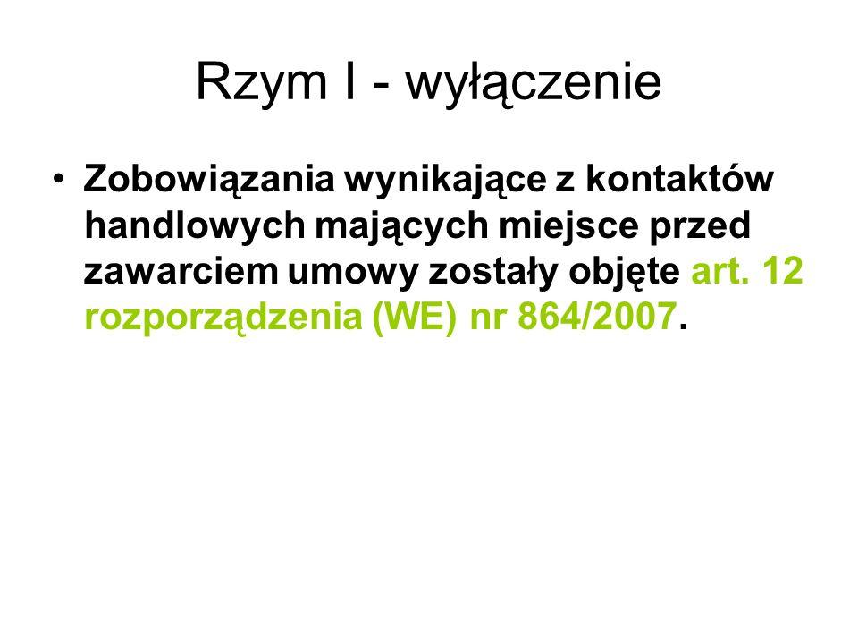 Rzym I - wyłączenie Zobowiązania wynikające z kontaktów handlowych mających miejsce przed zawarciem umowy zostały objęte art. 12 rozporządzenia (WE) n