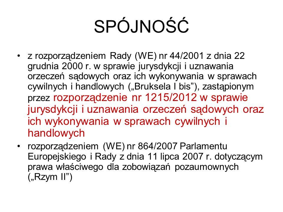 SPÓJNOŚĆ z rozporządzeniem Rady (WE) nr 44/2001 z dnia 22 grudnia 2000 r. w sprawie jurysdykcji i uznawania orzeczeń sądowych oraz ich wykonywania w s