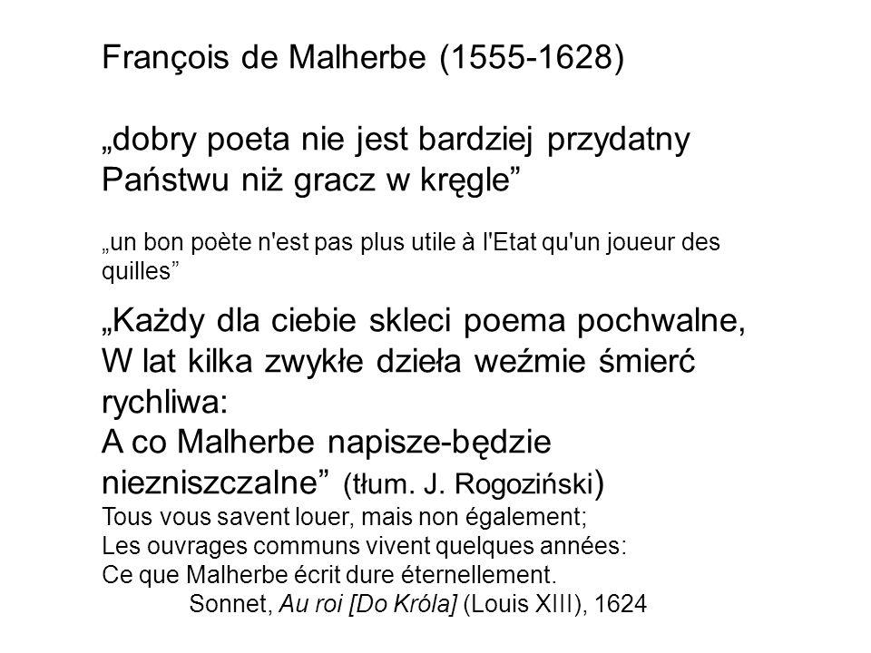 Vincent Voiture (1597-1648) Specjalista od krótkich form salonowych: zagadki (énigme), wiersze dobierane do rymów,epigramaty, madrygały, ronda, list wierszowany, sonet.